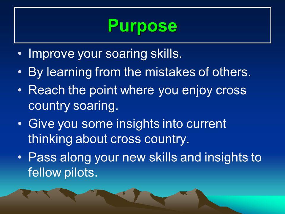 Purpose Improve your soaring skills.