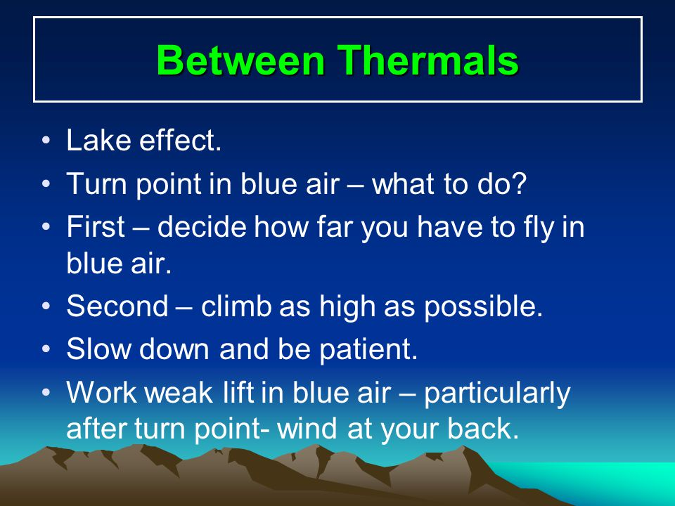 Between Thermals Lake effect. Turn point in blue air – what to do