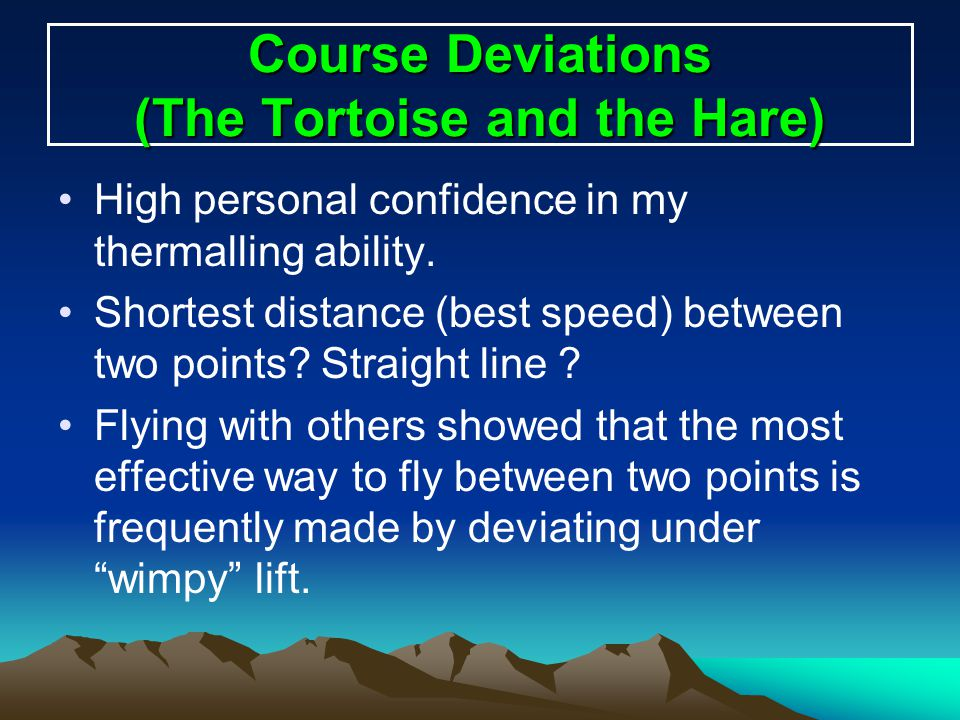 Course Deviations (The Tortoise and the Hare)