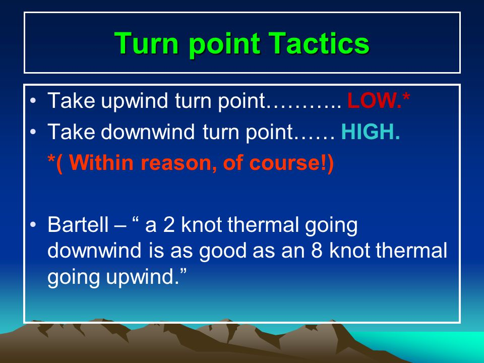 Turn point Tactics Take upwind turn point……….. LOW.*