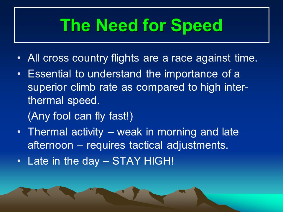 The Need for Speed All cross country flights are a race against time.