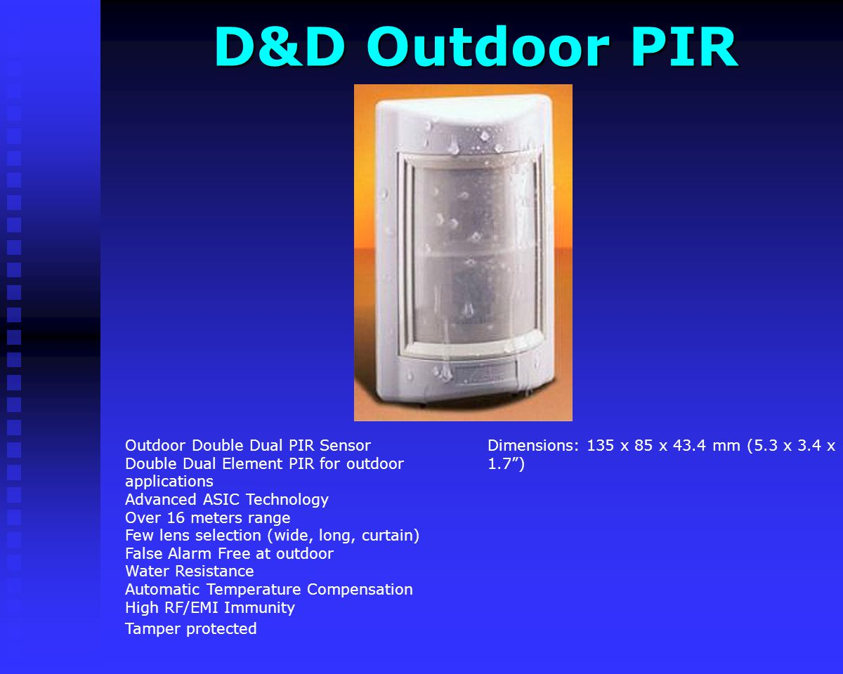 D&D Outdoor PIR Dimensions: 135 x 85 x 43.4 mm (5.3 x 3.4 x 1.7 )