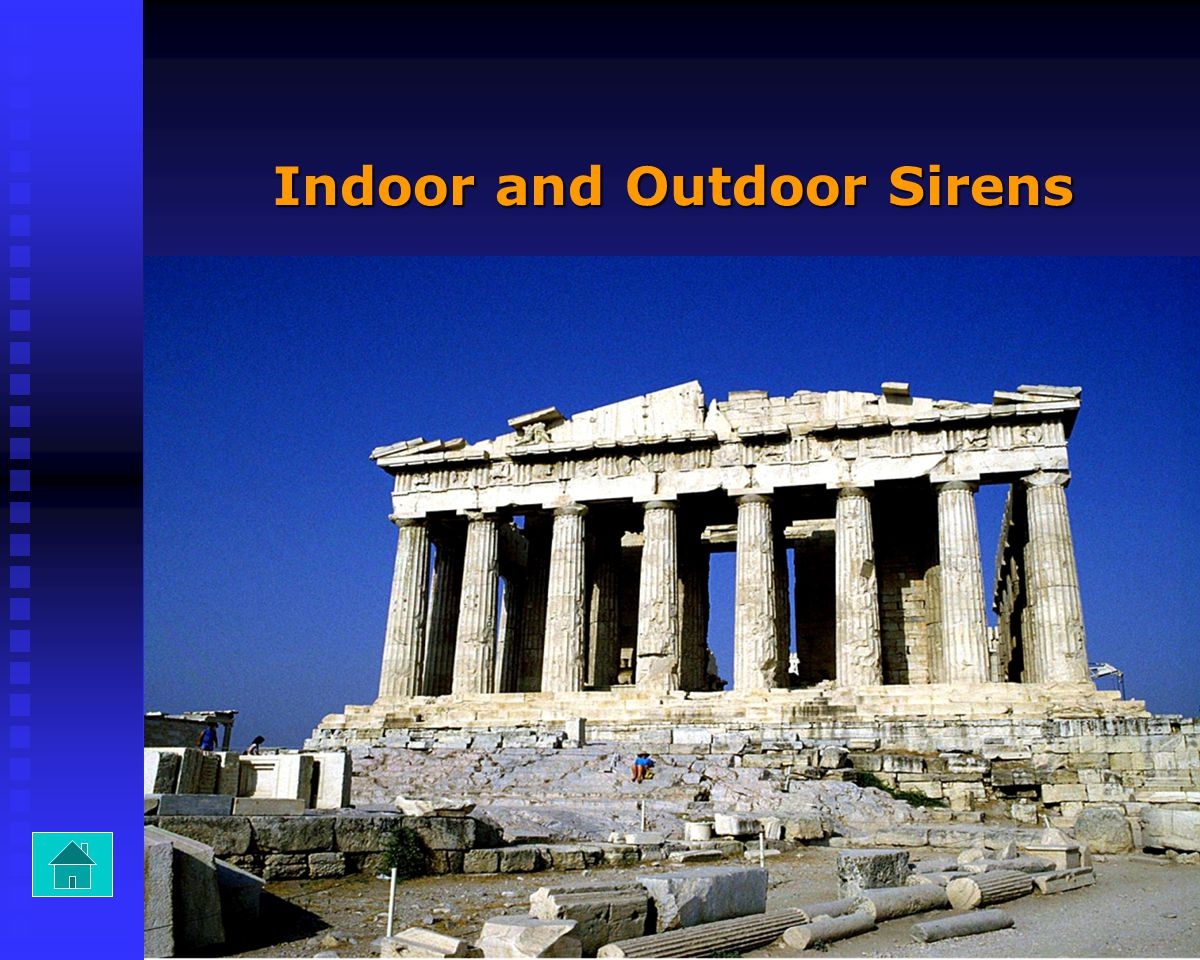 Indoor and Outdoor Sirens