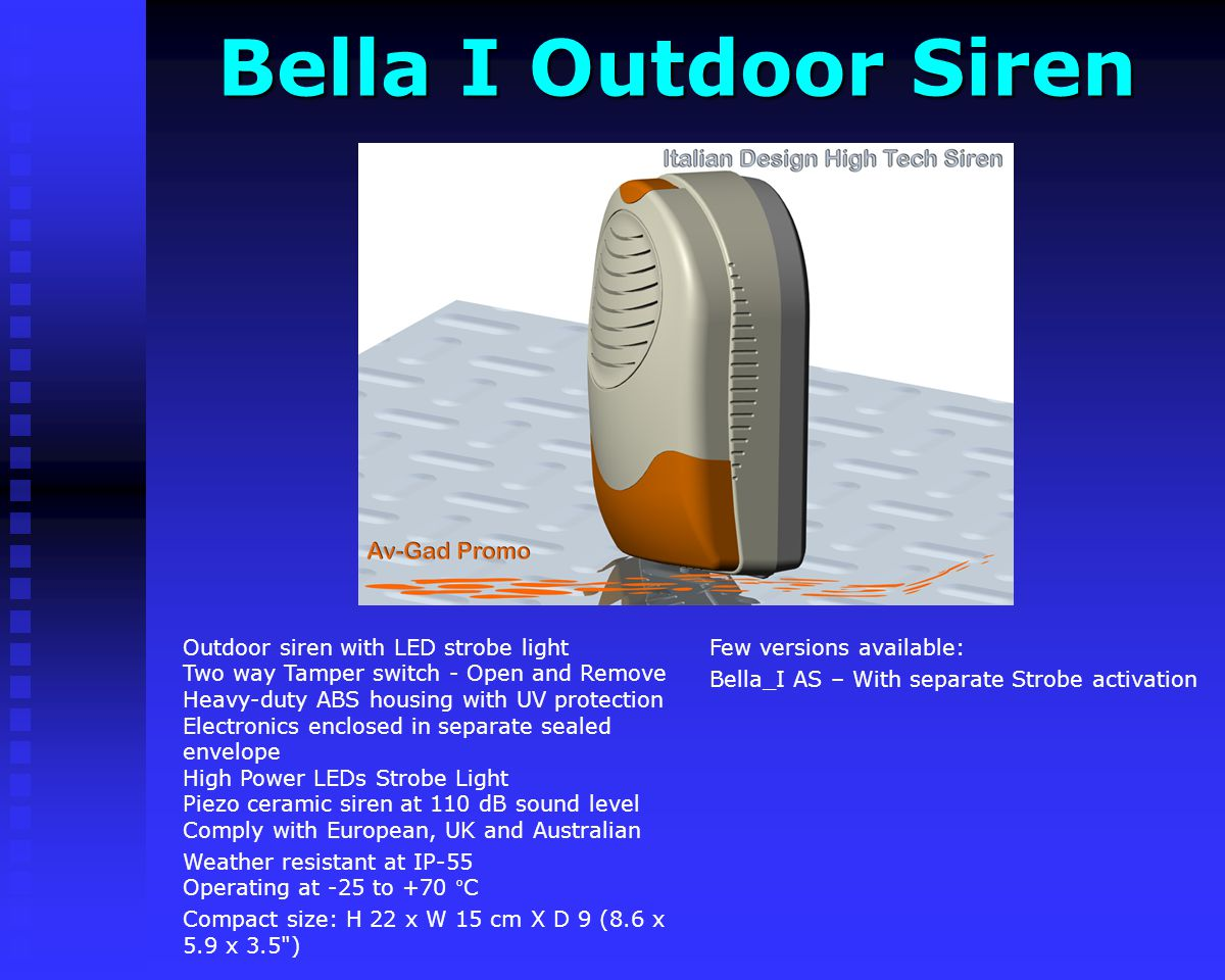 Bella I Outdoor Siren Few versions available: