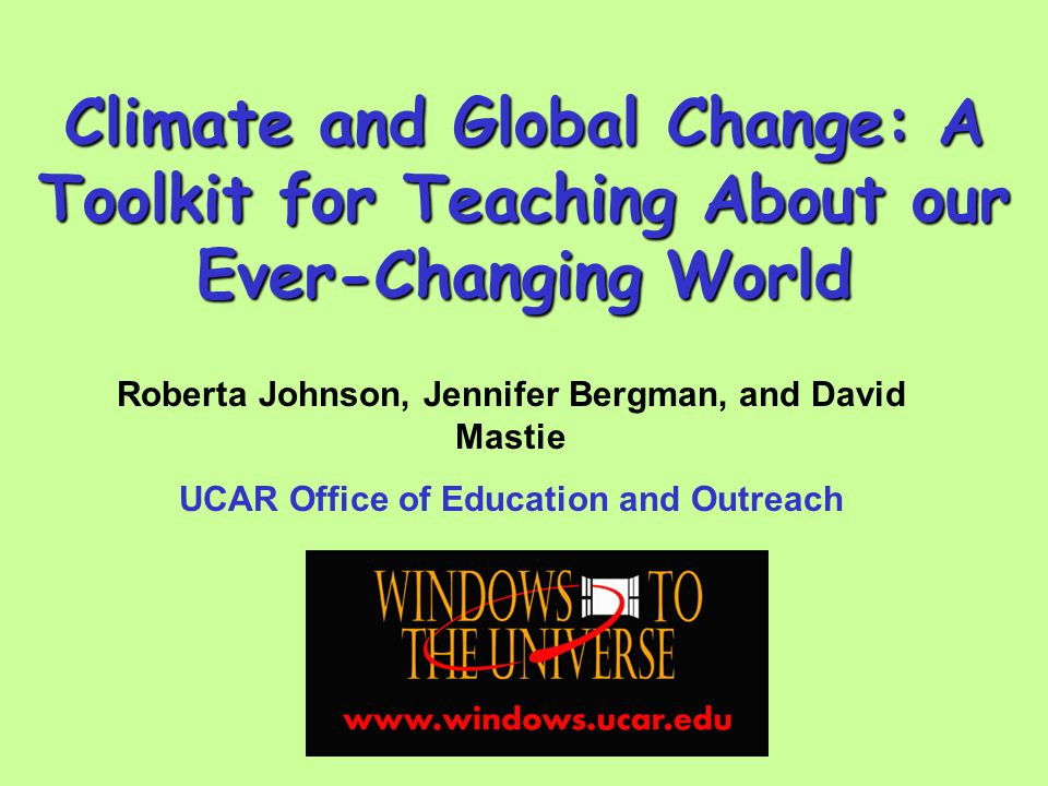 Climate and Global Change: A Toolkit for Teaching About our Ever-Changing World