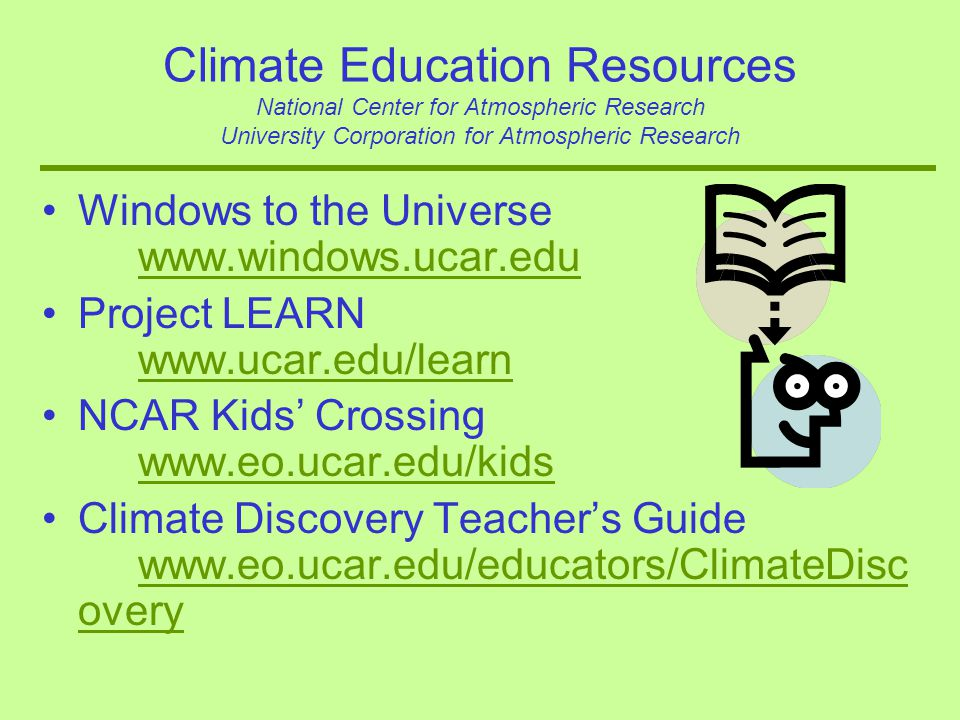 Climate Education Resources National Center for Atmospheric Research University Corporation for Atmospheric Research