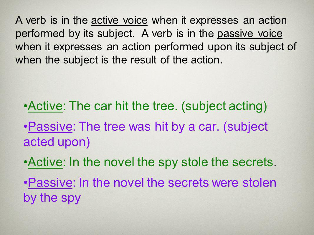Active: The car hit the tree. (subject acting)