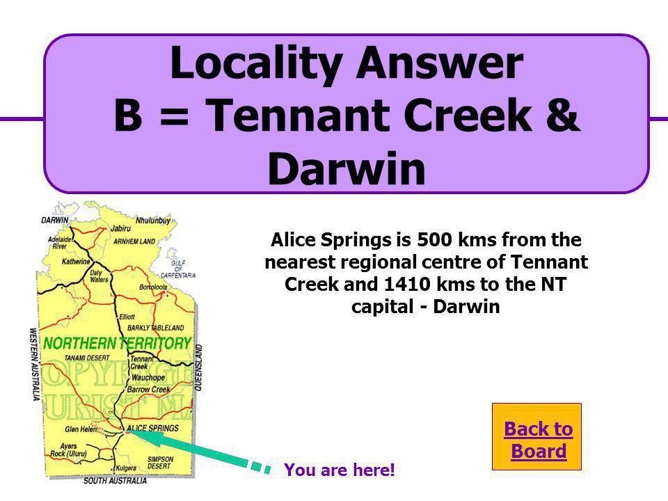 B = Tennant Creek & Darwin