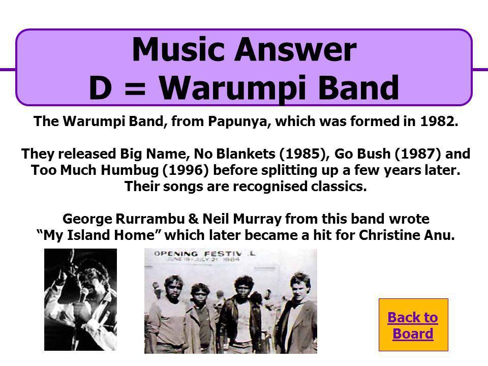 Music Answer D = Warumpi Band