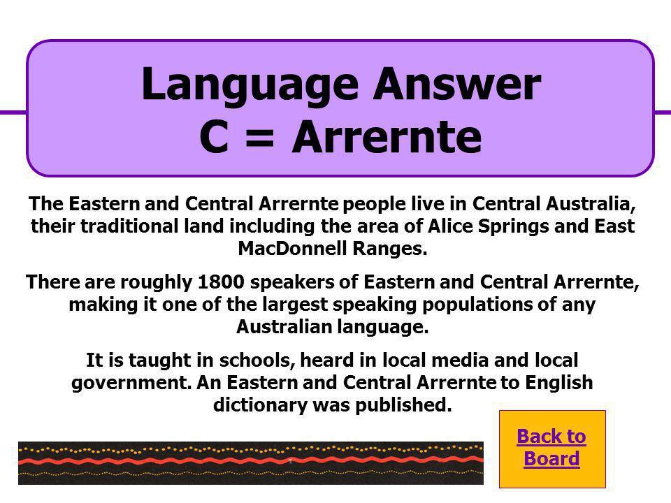 Language Answer C = Arrernte