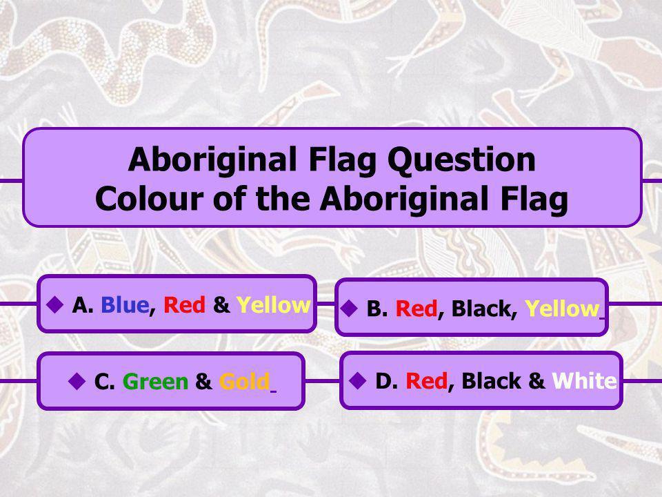 Aboriginal Flag Question Colour of the Aboriginal Flag
