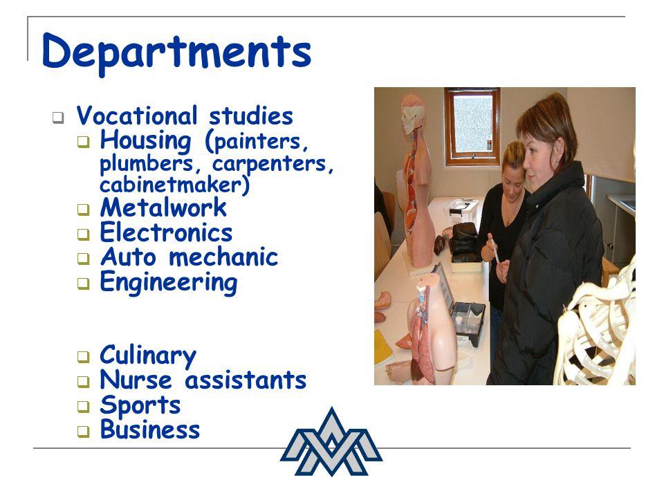 Departments Housing (painters, plumbers, carpenters, cabinetmaker)