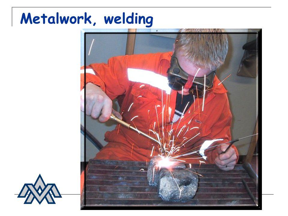 Metalwork, welding