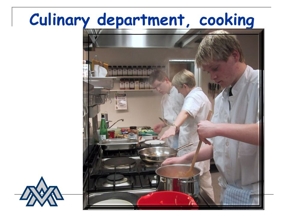 Culinary department, cooking