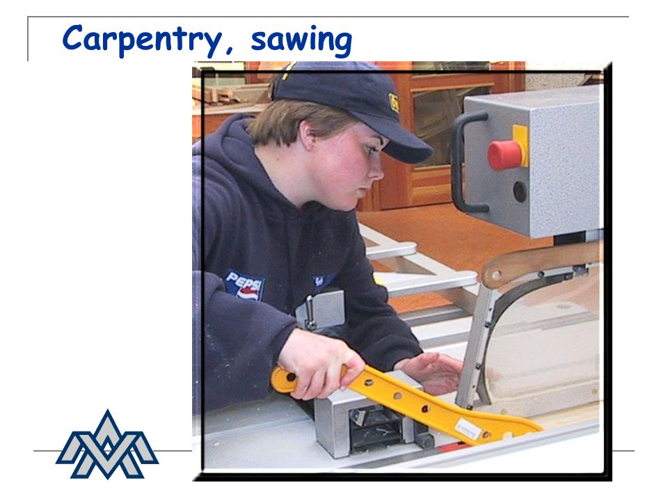 Carpentry, sawing