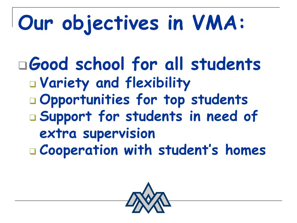 Our objectives in VMA: Good school for all students