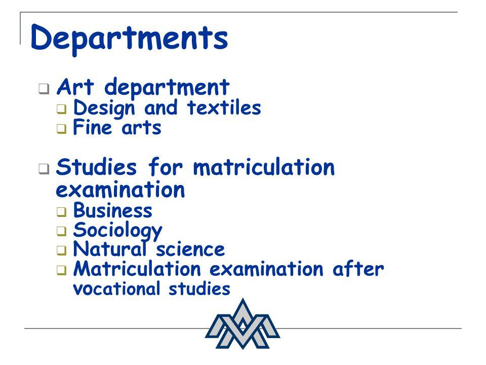 Departments Art department Studies for matriculation examination