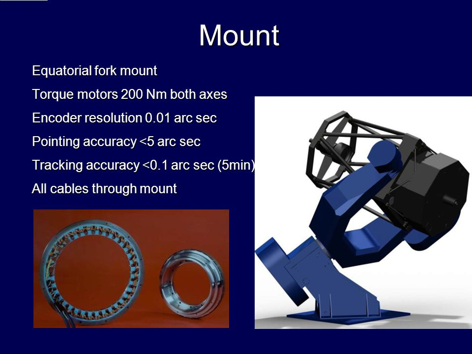 Mount Equatorial fork mount Torque motors 200 Nm both axes