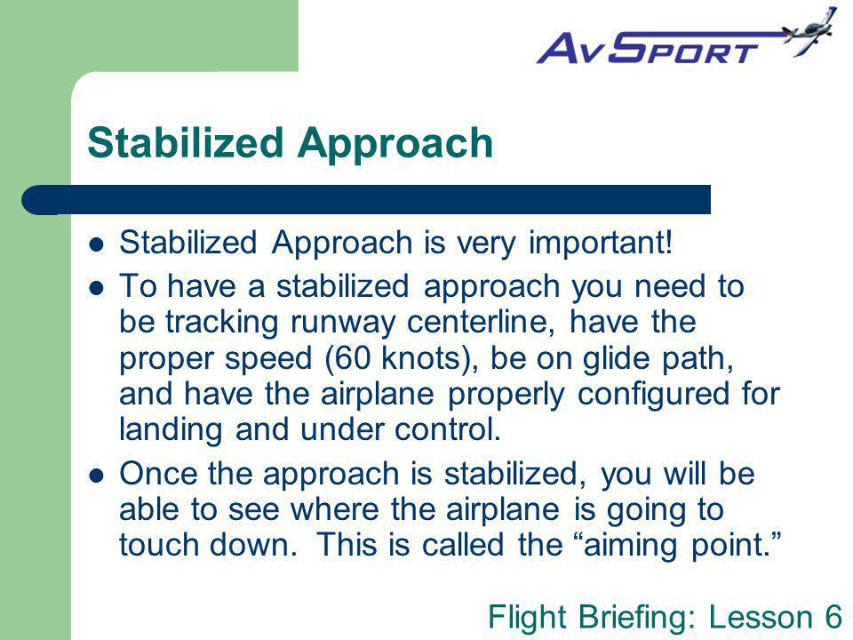 Stabilized Approach Stabilized Approach is very important!