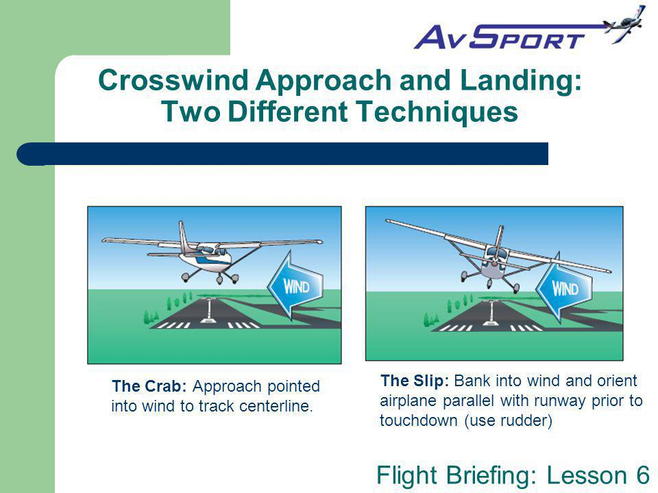 Crosswind Approach and Landing: Two Different Techniques
