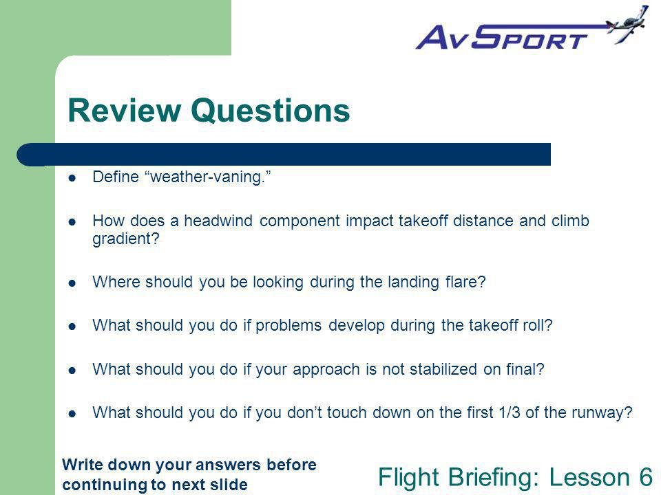 Review Questions Define weather-vaning.