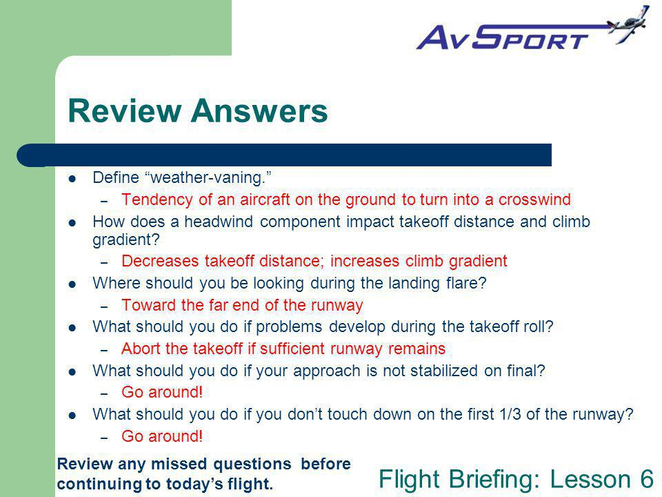 Review Answers Define weather-vaning.