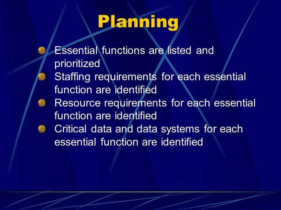Planning Essential functions are listed and prioritized
