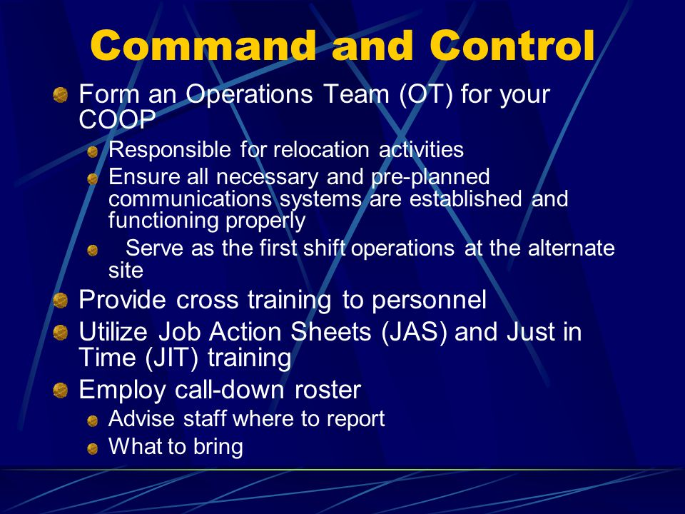 Command and Control Form an Operations Team (OT) for your COOP