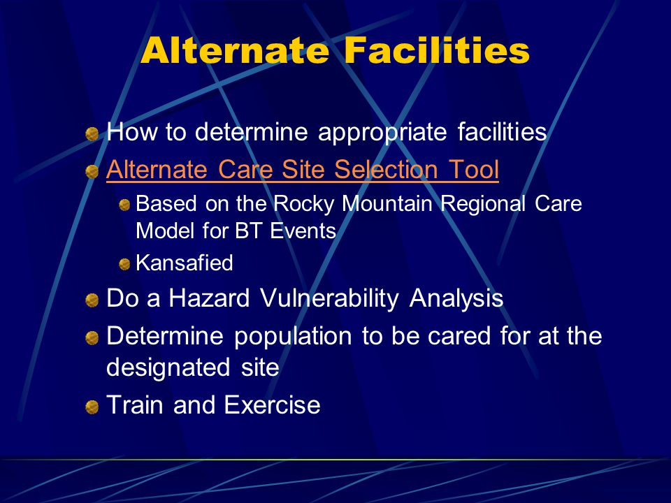 Alternate Facilities How to determine appropriate facilities