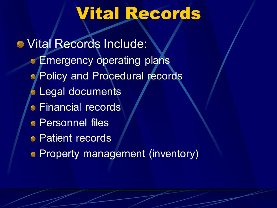 Vital Records Vital Records Include: Emergency operating plans