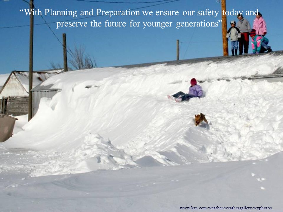 With Planning and Preparation we ensure our safety today and preserve the future for younger generations