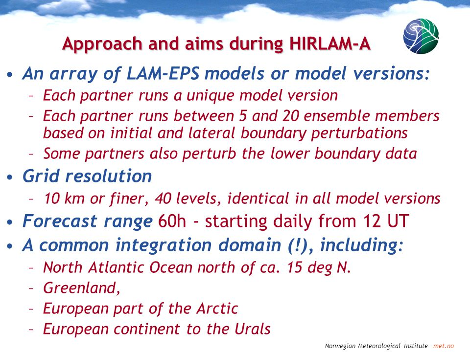 Approach and aims during HIRLAM-A
