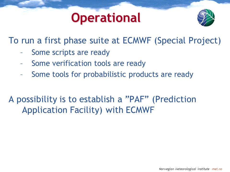 Operational To run a first phase suite at ECMWF (Special Project)