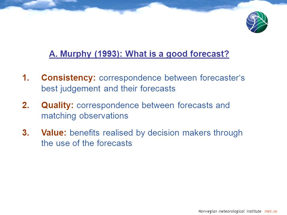 A. Murphy (1993): What is a good forecast