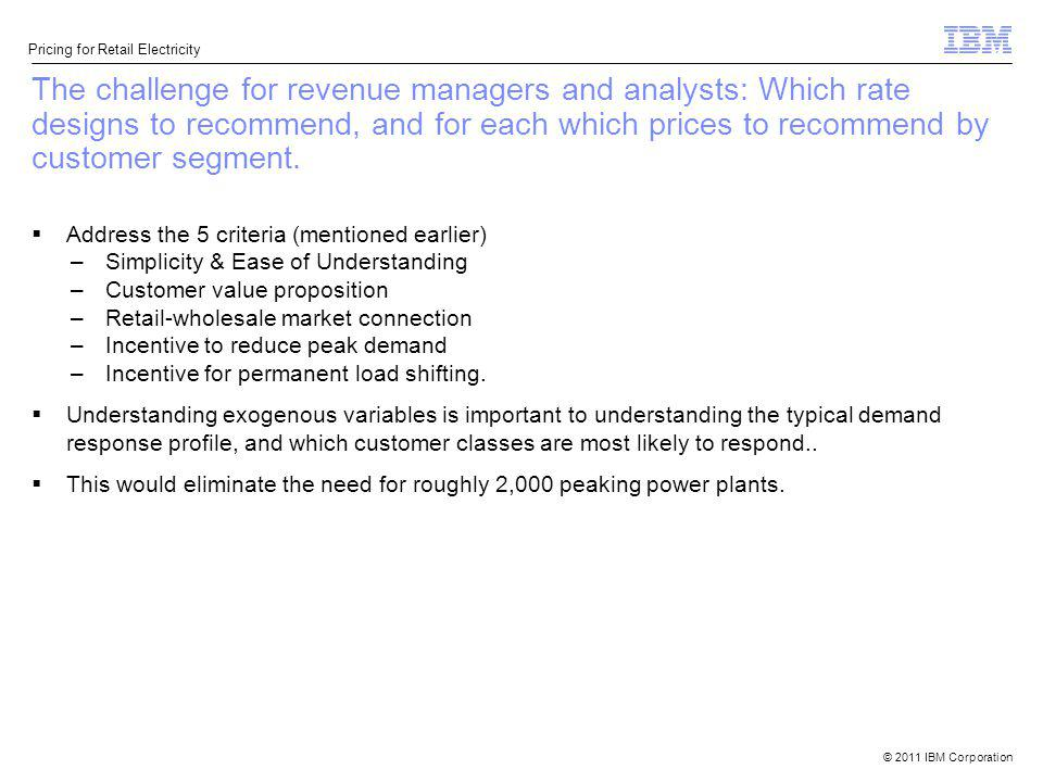 The challenge for revenue managers and analysts: Which rate designs to recommend, and for each which prices to recommend by customer segment.