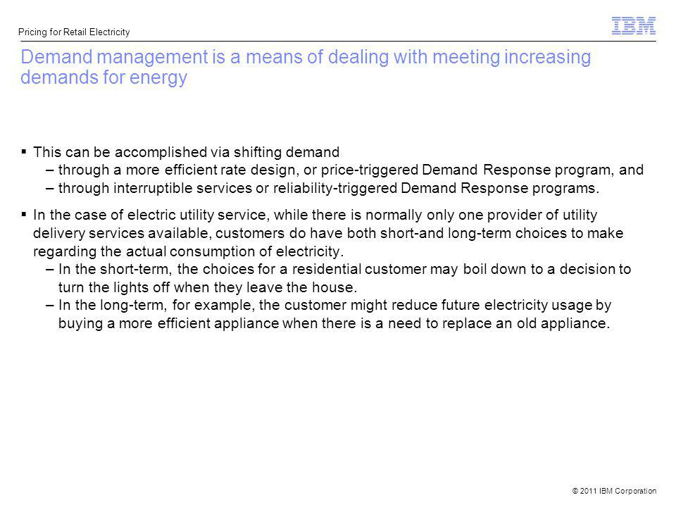 Demand management is a means of dealing with meeting increasing demands for energy
