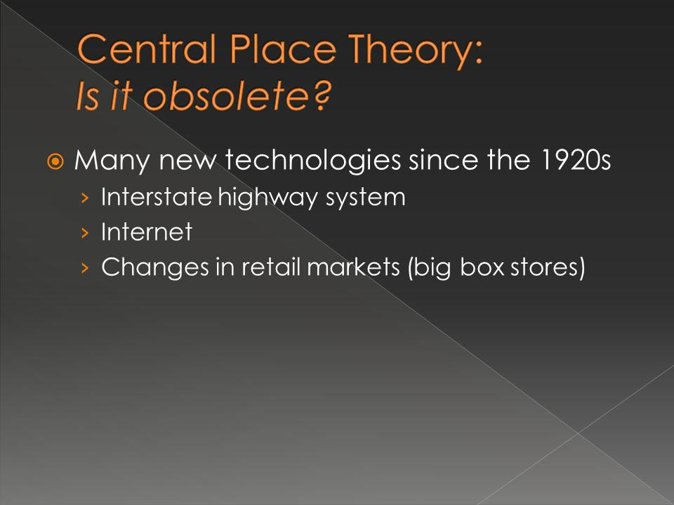 Central Place Theory: Is it obsolete