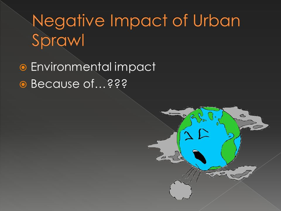 Negative Impact of Urban Sprawl