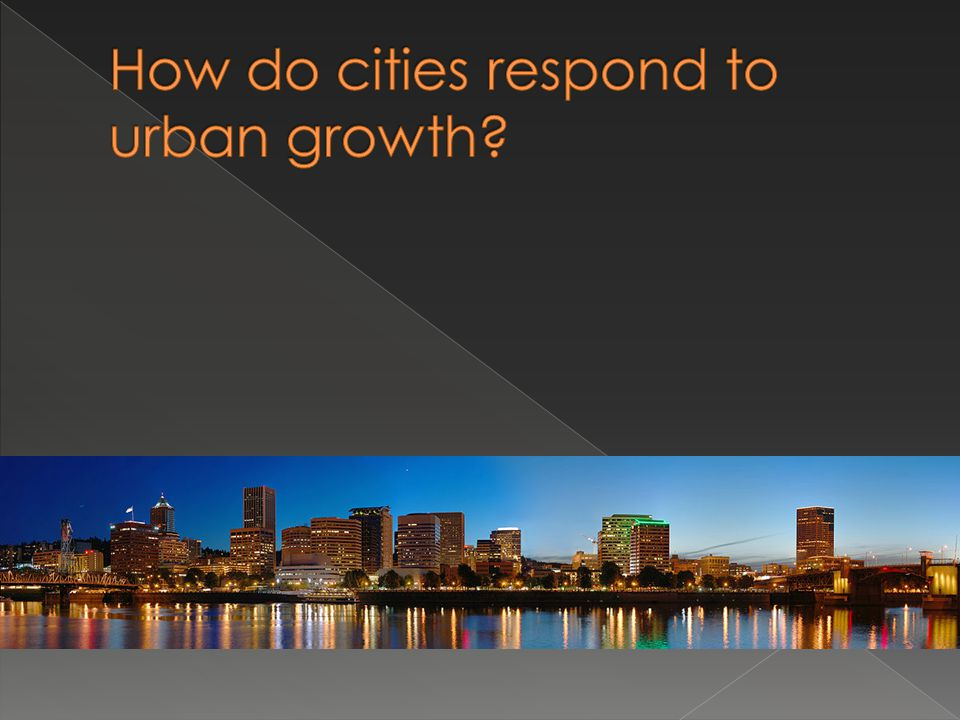 How do cities respond to urban growth