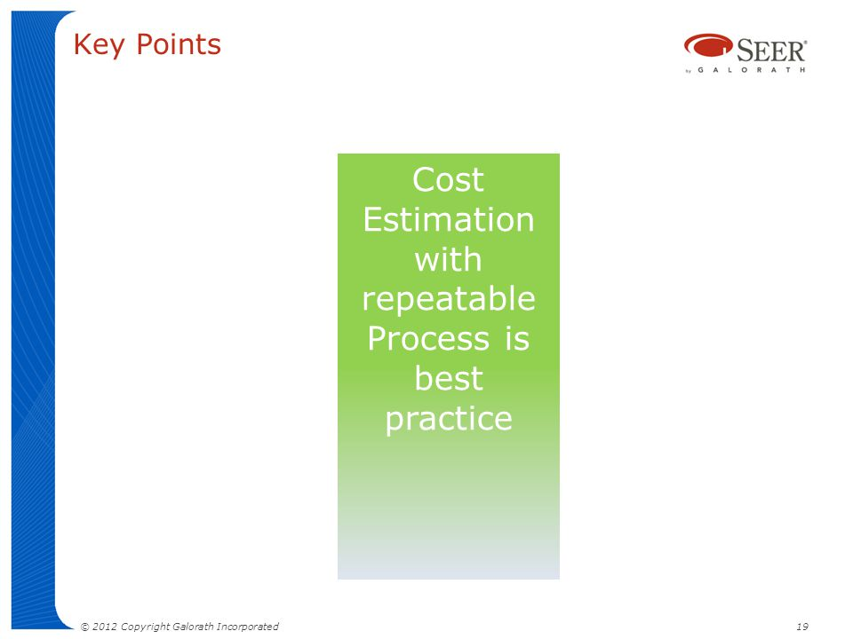 Cost Estimation with repeatable Process is best practice