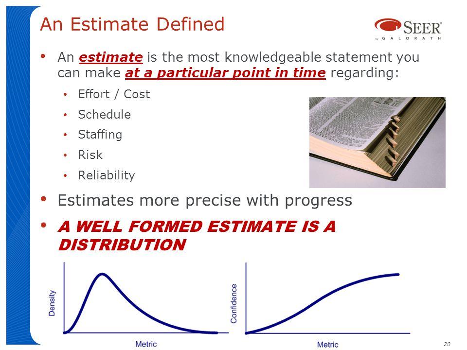 An Estimate Defined Estimates more precise with progress
