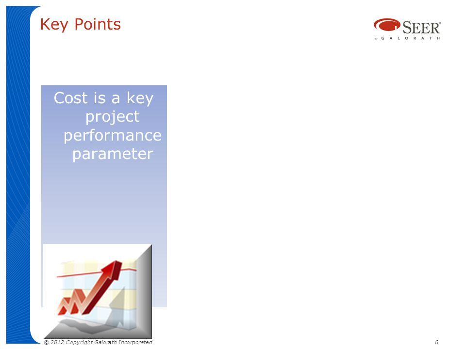 Cost is a key project performance parameter