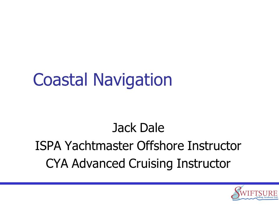 Coastal Navigation Jack Dale ISPA Yachtmaster Offshore Instructor