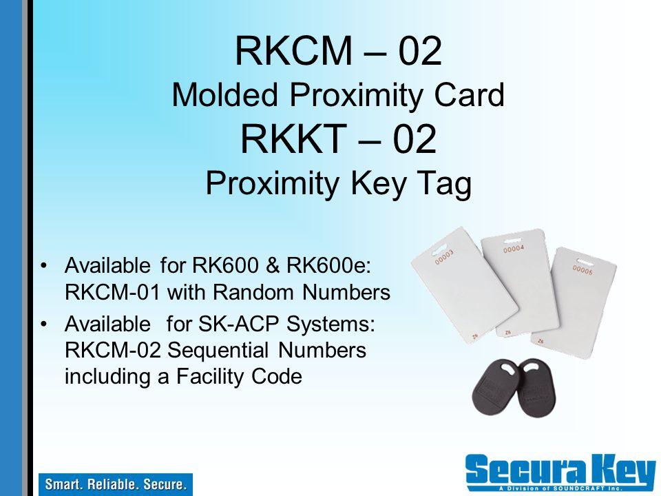RKCM – 02 Molded Proximity Card RKKT – 02 Proximity Key Tag