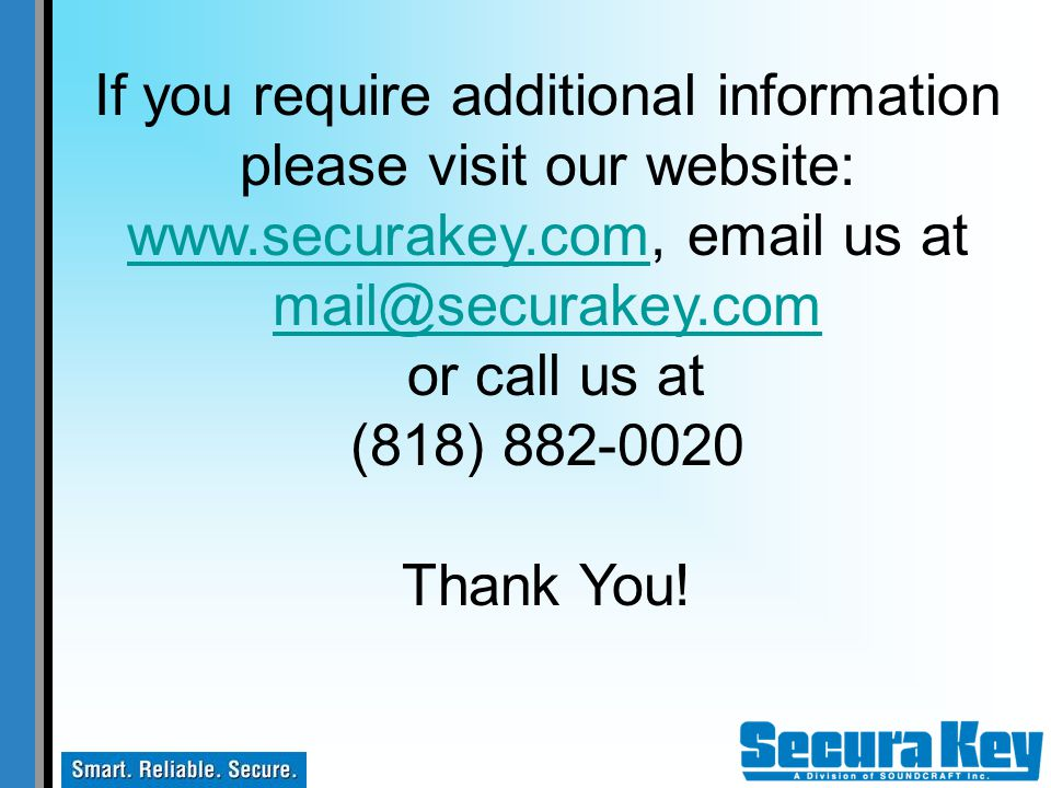 If you require additional information please visit our website: www