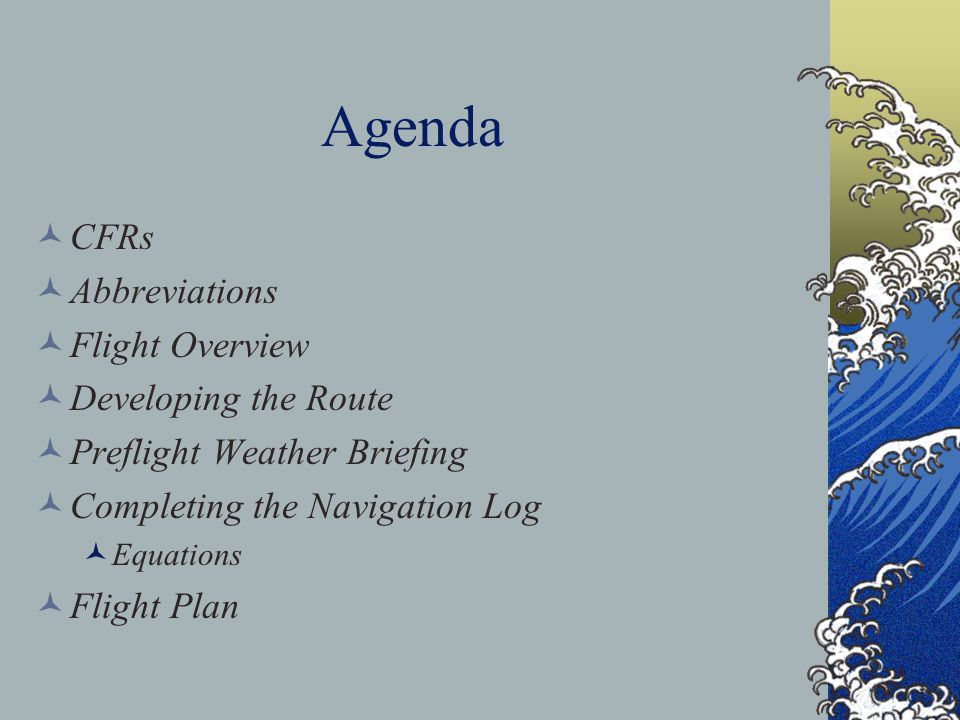 Agenda CFRs Abbreviations Flight Overview Developing the Route