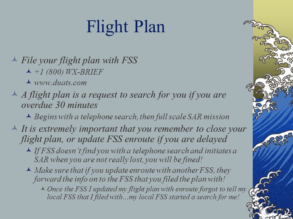 Flight Plan File your flight plan with FSS