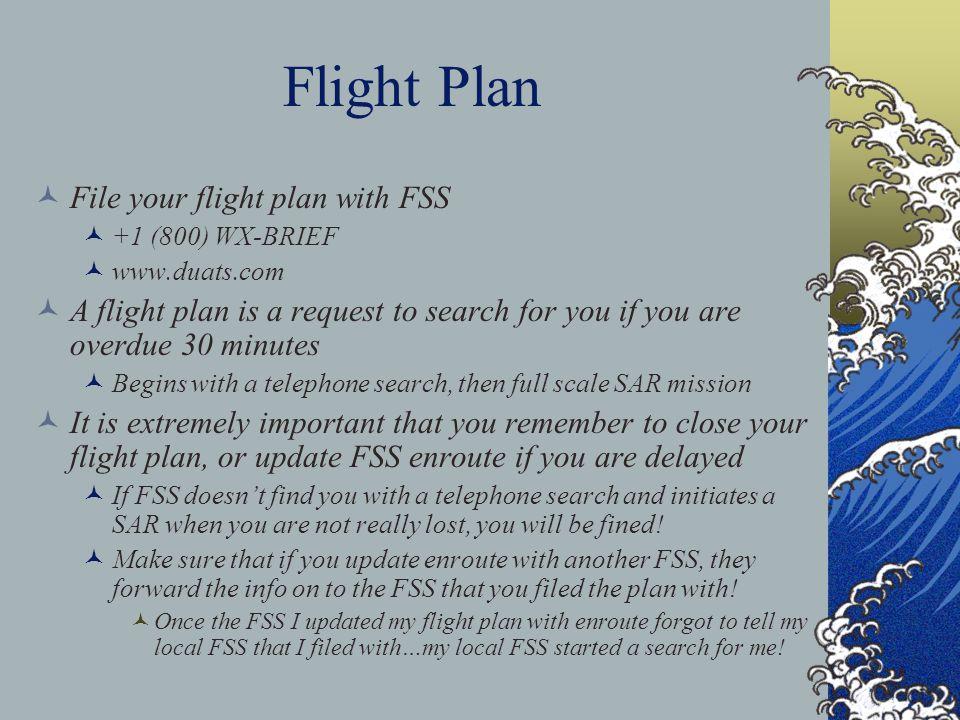 Flight Plan File your flight plan with FSS
