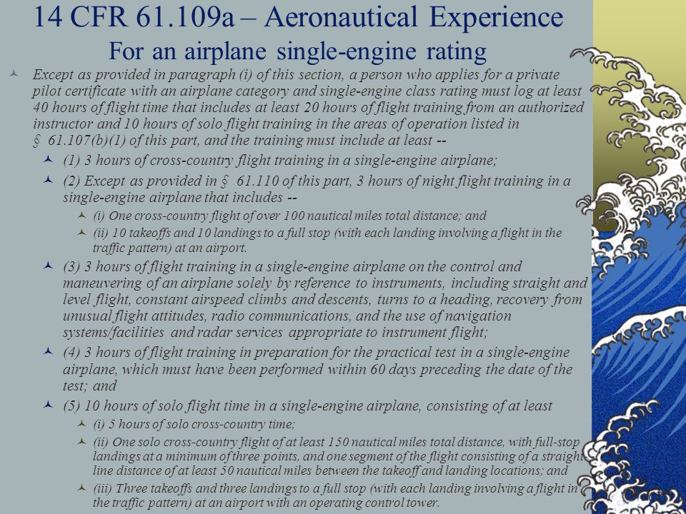 14 CFR 61.109a – Aeronautical Experience For an airplane single-engine rating