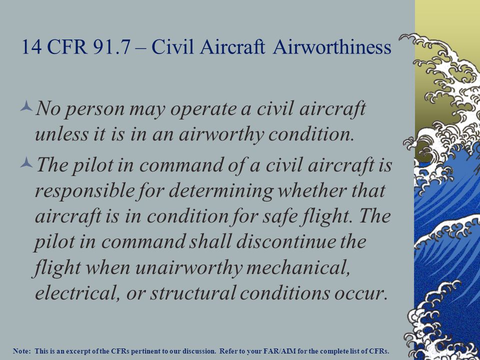 14 CFR 91.7 – Civil Aircraft Airworthiness